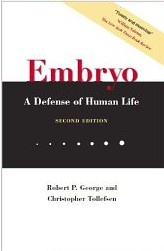 Embryo A Defense of Human Life cover